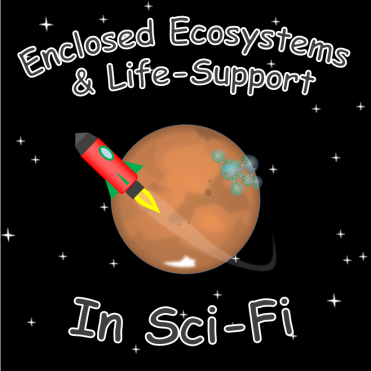 ecosystems-and-life-support-in-scifi
